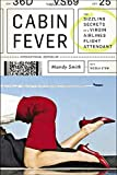 img - for Cabin Fever: The Sizzling Secrets of a Virgin Airlines Flight Attendant book / textbook / text book