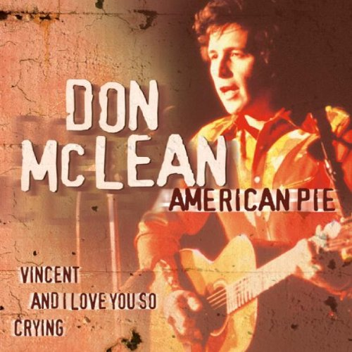 american pie by don mclean Lyrics to 'american pie' by don mclean: the church bells all were broken and the three men i admire most the father, son, and the holy ghost they caught the.