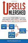 Upsells Unleashed: How to Hack Your S...