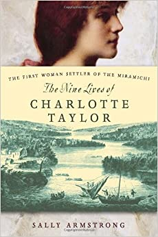 The Nine Lives of Charlotte Taylor: The First Woman Settler of the