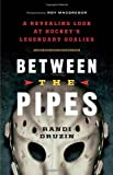 Between the Pipes: A Revealing Look at Hockey's Legendary Goalies
