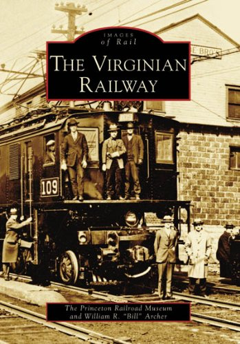 Virginian Railway, The (VA) (Images of Rail)