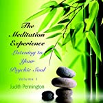 The Meditation Experience: Listening to Your Psychic Soul, Vol. 1 | Judith Pennington