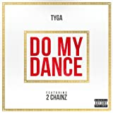 Do My Dance (Explicit) [feat. 2 Chainz] [Explicit]