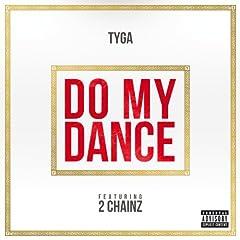 Do My Dance (Explicit) [Explicit]
