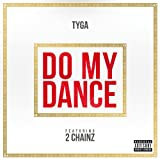 Do My Dance (Explicit Version) [feat. 2 Chainz]