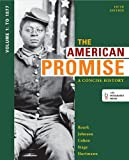 img - for The American Promise: A Concise History, Volume 1: To 1877 book / textbook / text book