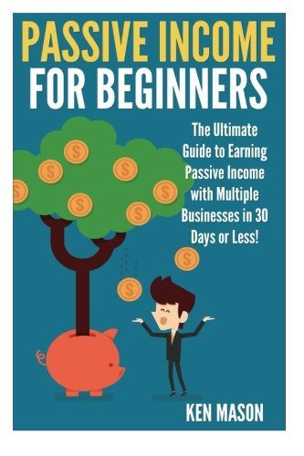 passive-income-for-beginners-the-ultimate-guide-to-earning-passive-income-and-making-money-online-in