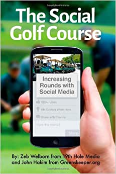 The Social Golf Course: Increasing Rounds With Social Media