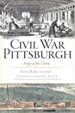 img - for Civil War Pittsburgh:: Forge of the Union (Civil War Series) book / textbook / text book