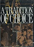 img - for A Tradition of Choice Planned Parenthood At 75. book / textbook / text book