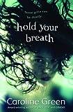 Caroline Green Hold Your Breath