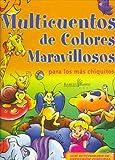 Multicuentos de Colores Maravillosos - Para Los Mas Chiquitos (Spanish Edition)