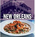 Williams-Sonoma Foods of the World: New Orleans: Authentic Recipes Celebrating the Foods of the World