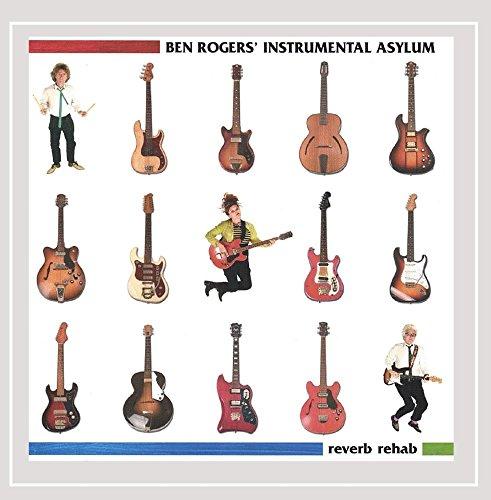Ben Rogers' Instrumental Asylum - Reverb Rehab