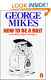 How to be a Brit: A George Mikes Minibus