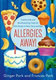 Allergies, Away!: Creative Eats and