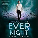 Through the Ever Night: Under the Never Sky, Book 2 (       UNABRIDGED) by Veronica Rossi Narrated by Michael Goldstrom
