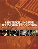 Multiskilling for Television Production (0240515579) by Ward, Peter