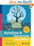 Alzheimer &  Demenzen verstehen. Der...