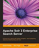 img - for Apache Solr 3 Enterprise Search Server by Smiley, David, Pugh, Eric (2011) Paperback book / textbook / text book