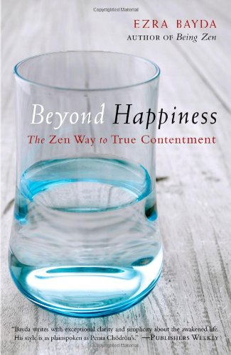 Beyond Happiness: The Zen Way to True Contentment