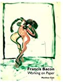 Francis Bacon: Working on Paper (1854372807) by Gale, Matthew