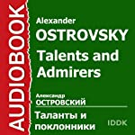 Talents and Admirers [Russian Edition] | Alexander Ostrovsky