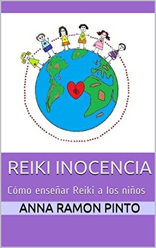 Reiki Inocencia: Cómo enseñar Reiki a los niños