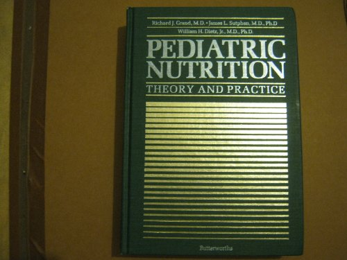 Pediatric Nutrition: Theory And Practice