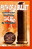 img - for Path of a Bullet - A Collection of Short Stories featuring Ike book / textbook / text book