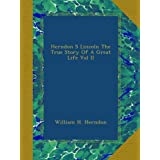 Herndon S Lincoln The True Story Of A Great Life Vol II