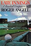 Late Innings (1476738459) by Angell, Roger