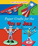 Paper Crafts for the 4th of July (Paper Craft Fun for Holidays)