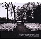Leave It All Behind ~ The Foreign Exchange