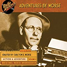 Adventures by Morse, Volume 2  by Carlton E. Morse Narrated by  full cast