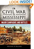The Civil War in Mississippi: Major Campaigns and Battles (Heritage of Mississippi Series)