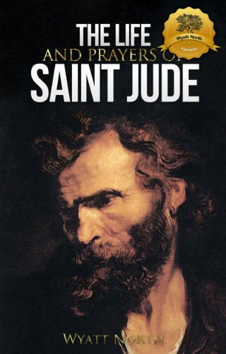 The Life And Prayers Of Saint Jude by Wyatt North ebook deal