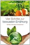 Vier Schritte zur bewußten Ernährung (3862642380) by Gabriel Cousens