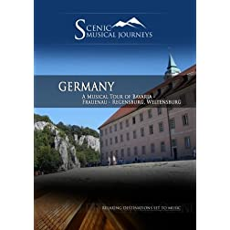 Naxos Scenic Musical Journeys Germany A Musical Tour of Bavaria - Frauenau - Regensburg, Weltensburg