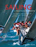 img - for Sailing: A Practical Handbook: The Complete Guide To Sailing And Racing Dinghies, Catamarans And Keelboats book / textbook / text book