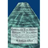 Revealed: The Secret History Of Atlantis: The Final, Explosive, Fully Documented Story! ~ W.Scott Elliot