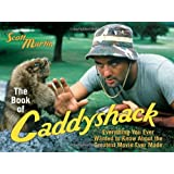 The Book of Caddyshack: Everything You Ever Wanted to Know About the Greatest Movie Ever Made