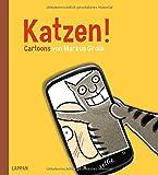 Katzen!: Cartoons von Markus Grolik