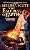 The Empress of Earth: The Silence Leigh Trilogy (0671653644) by Melissa Scott