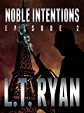 Noble Intentions: Episode 2 (English Edition)