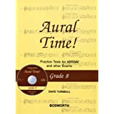 Aural Time! Grade 8: Practice Tests for ABRSM and Other Examsby David Turnbull