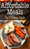 Affordable Meals: The Ultimate Guide