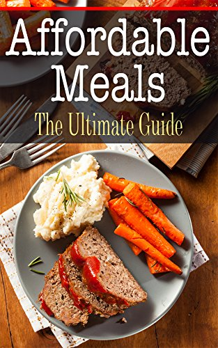 Free Kindle Book : Affordable Meals: The Ultimate Guide