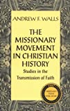 img - for The Missionary Movement in Christian History: Studies in the Transmission of Faith book / textbook / text book